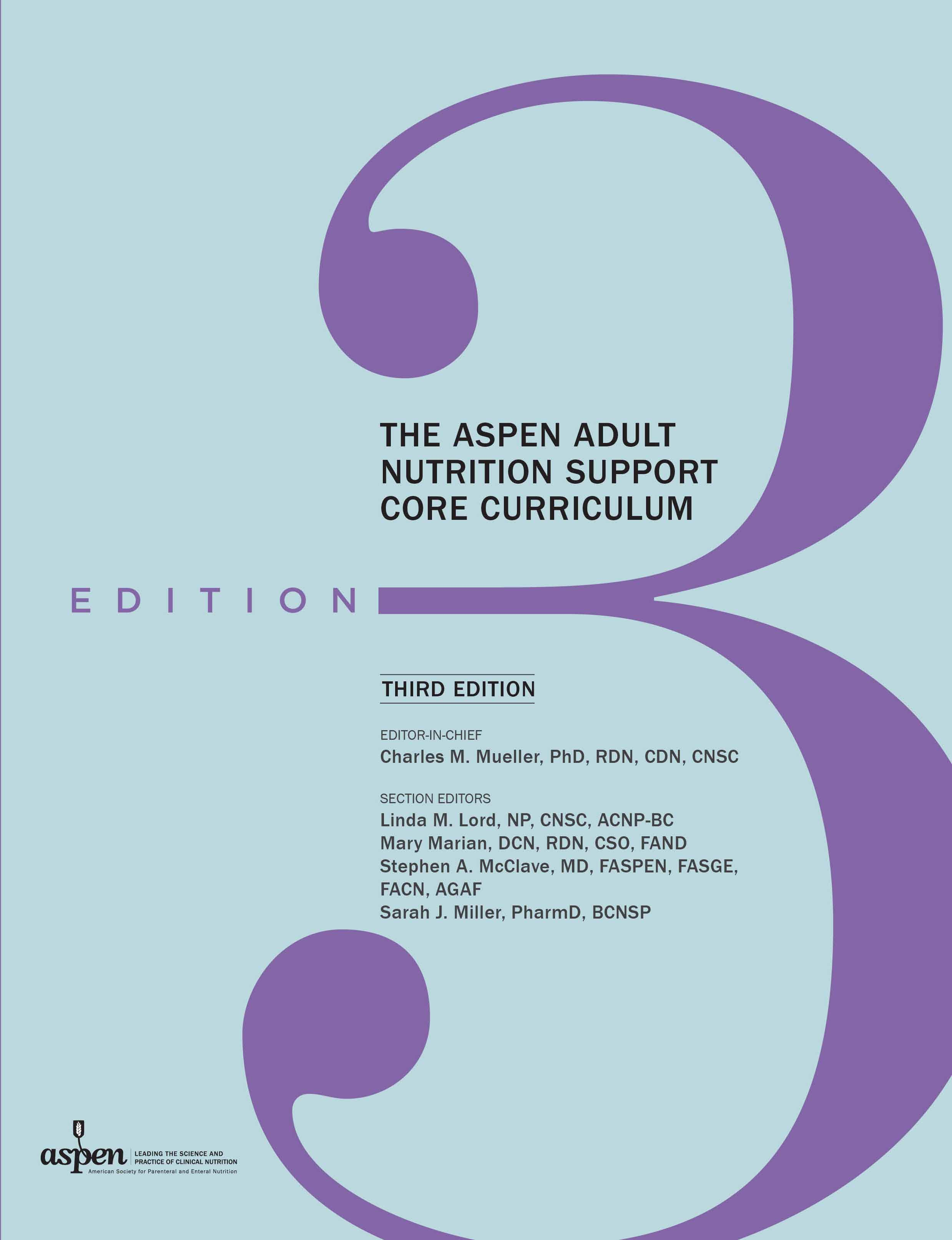 The ASPEN Adult Nutrition Support Core Curriculum, 3rd Edition